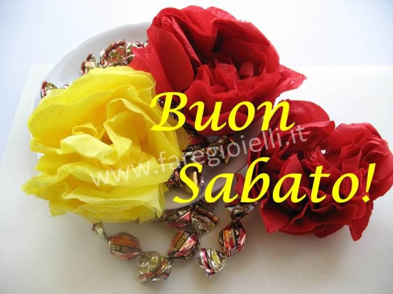 Buon sabato 4 come fare fiori di carta gioielli for Frasi buon sabato